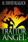 Traitor Angel by H. David Blalock