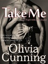 Take Me by Olivia Cunning