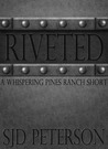 Riveted (Whispering Pines Ranch, #5.5)