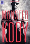 Monster Kody: Ich war ein Street Gang Fighter
