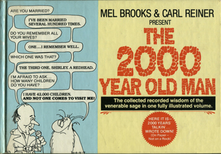 The 2000 Year Old Man by Mel Brooks