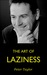 The Art of Laziness