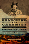 Searching for Calamity by Linda Jucovy