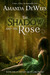 The Shadow and the Rose (Ash Grove Chronicles, book 1)