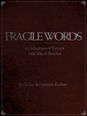 Fragile Words: A Collection of Verses and Short Stories