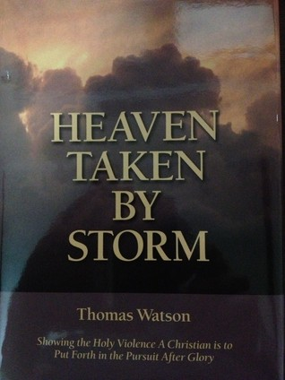Heaven Taken by Storm by Thomas Watson