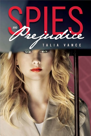 Spies and Prejudice by Talia Vance