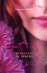 Betrayals in Spring (The Last Year, #3)