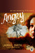 Angry: A Novel