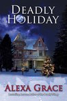 Deadly Holiday (Deadly Trilogy, #3.5)