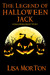 The Legend of Halloween Jack: A Halloween Short Story