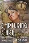 Capturing Cara (Dragon Lords of Valdier, #2)