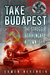 Take Budapest!: The Struggle for Hungary Autumn 1944