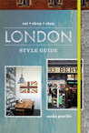London Style Guide: Eat Sleep Shop