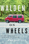 Walden on Wheels by Ken Ilgunas