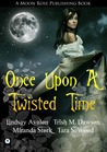 Once Upon A Twisted Time by Lindsay Avalon