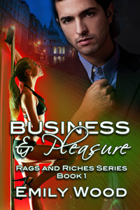 Business and Pleasure (Rags and Riches Series, #1)