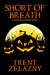 Short of Breath by Trent Zelazny