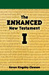 The Enhanced New Testament Volume I