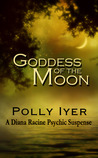 Goddess of the Moon:  A Diana Racine Psychic Suspense - Book 2