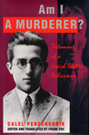 Am I a Murderer?: Testament of a Jewish Ghetto Policeman