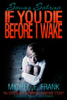 If You Die Before I Wake (Saving Sabrina, #1)