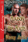 Mason Returns to His Mate (DeWitt's Pack #8)