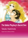The Italian Playboy's Secret Son (Harlequin Romance Manga)