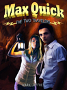 Max Quick: The Two Travelers (Max Quick, #2)