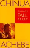 Things Fall Apart (The African Trilogy, #1) by Chinua Achebe
