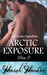Arctic Exposure - Part 3 (An Erotic Expedition Novella)