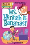 Ms. Hannah Is Bananas! (My Weird School, #4)