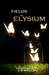 Fields of Elysium by A.B.Whelan