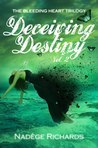 Deceiving Destiny (The Bleeding Heart Trilogy, #2)