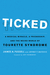 Ticked: A Medical Miracle, a Friendship, and the Weird World of Tourette Syndrome