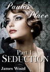 Seduction (Paula's Place, part 1)