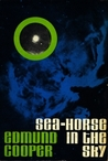 Sea-Horse in the Sky: A Science Fiction Novel