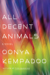 All Decent Animals by Oonya Kempadoo