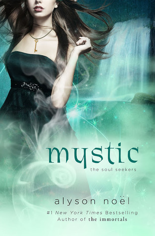 mystic soul seekers 3 by alyson noel reviews discussion bookclubs lists. Black Bedroom Furniture Sets. Home Design Ideas