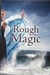 Rough Magic by Caryl Cude Mullin