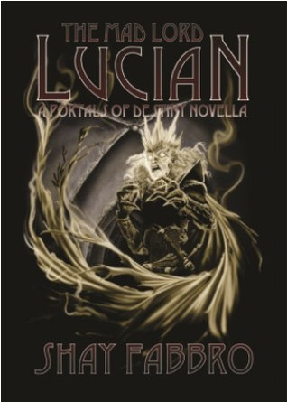 The Mad Lord Lucian by Shay  West