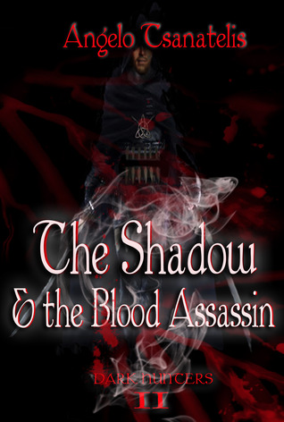 The Shadow & the Blood Assassin by Angelo Tsanatelis
