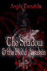 The Shadow & the Blood Assassin