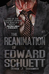 The Reanimation of Edward Schuett
