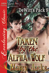 Taken by the Alpha Wolf (DeWitt's Pack #9)