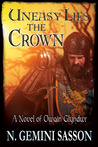 Uneasy Lies the Crown, A Novel of Owain Glyndwr