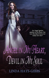 Angel in My Heart, Devil in My Soul by Linda D. Hays-Gibbs