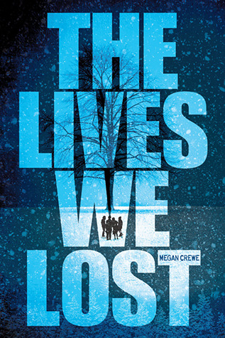The Lives We Lost by Megan Crewe