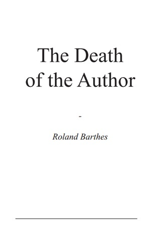 "barthes death of the author essay The seminal essay on the death of the author-function the death of the author roland barthes documents similar to barthes, roland - ""the death of the author."
