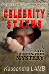 Celebrity Status (A Kate Huntington Mystery, #4)